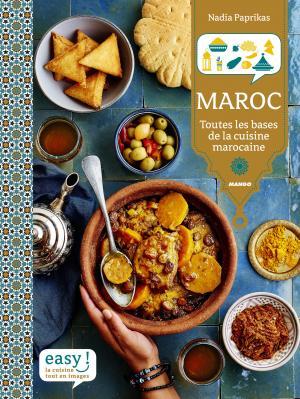 maroc toutes les bases de la cuisine marocaine portrait de nadia paprikas. Black Bedroom Furniture Sets. Home Design Ideas