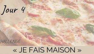 """Challenge """"je fais maison"""" - Jour 4 : une pizza maison"""