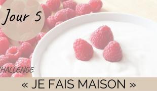 """Challenge """"je fais maison"""" - Jour 5 : les yaourts maison"""