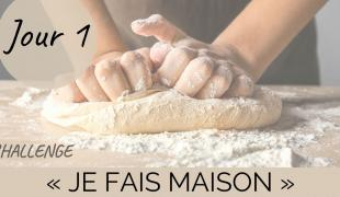 """Challenge """"je fais maison"""" Jour 1 : du pain"""